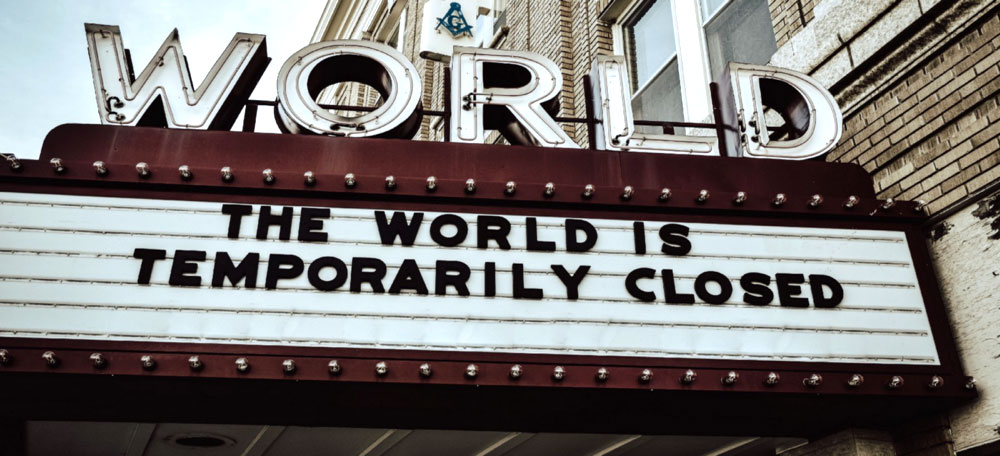 The World Is Temporarily Closed marquee